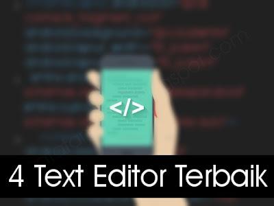 4 Text Editor Terbaik untuk Coding - catatandroid