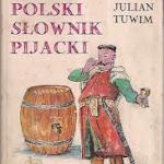 """Julian Tuwim """"Polski słownik pijacki i antologia bachiczna"""", Wydawnictwo Oskar, Warszawa 1991.jpg"""