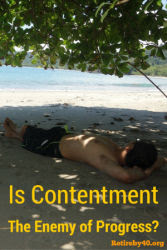 Is Contentment The Enemy of Progress? thumbnail