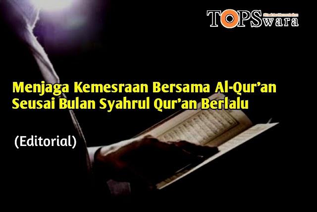 Menjaga Kemesraan Bersama Al-Qur'an Seusai Bulan Syahrul Qur'an Berlalu