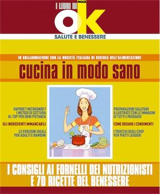 Manuale I libri di Ok salute - Cucina in modo sano