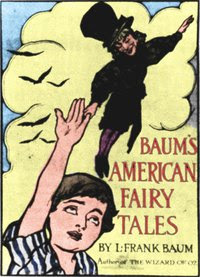 Cover of L Frank Baum's Book American Fairy Tales