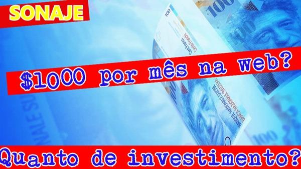 1000 dolares por mes na web, quanto de investimento