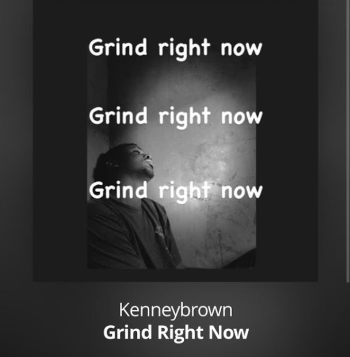 [Music] Kenneybrown - Grind Right now || Naijabox247