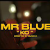 New Audio|Mr Blue-K.O|DOWNLOAD OFFICIAL MP3