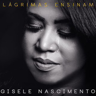Lágrimas Ensinam – Gisele Nascimento MP3