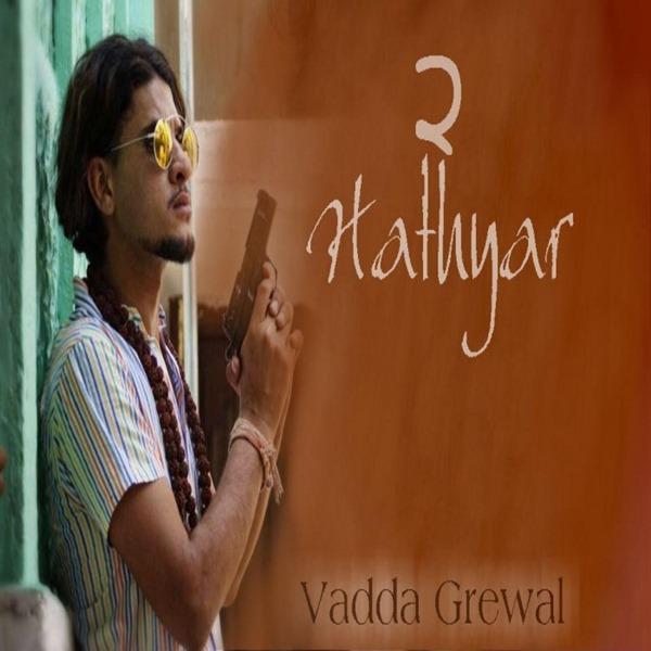 Hathyar-2-Vadda-Grewal