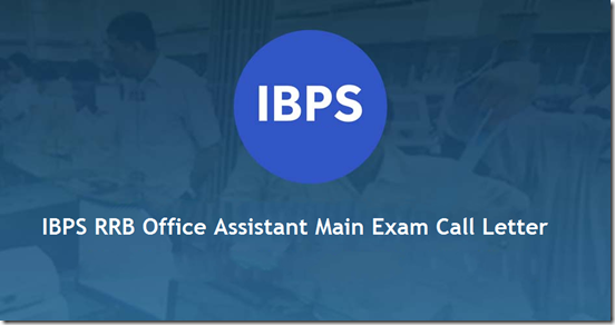 IBPS RRB Office Assistant Main Exam Call Letter