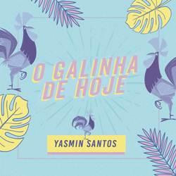 Baixar Yasmin Santos - O Galinha de Hoje Online