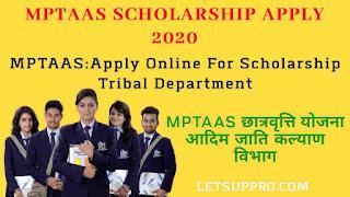 MPTAAS Scholarship 2020|MPTAAS Eductioon Portal
