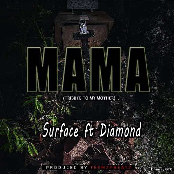 MUSIC : Surface ft Diamond mama ( Tribute)