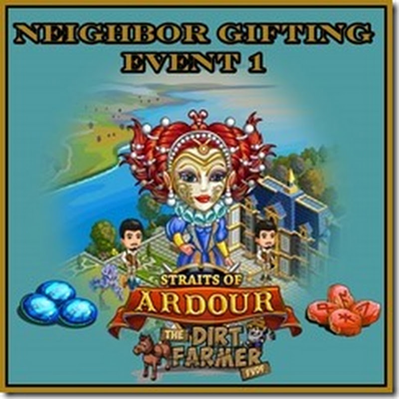 Farmville Straits of Ardour Farm Neighbour Gifting Event 1