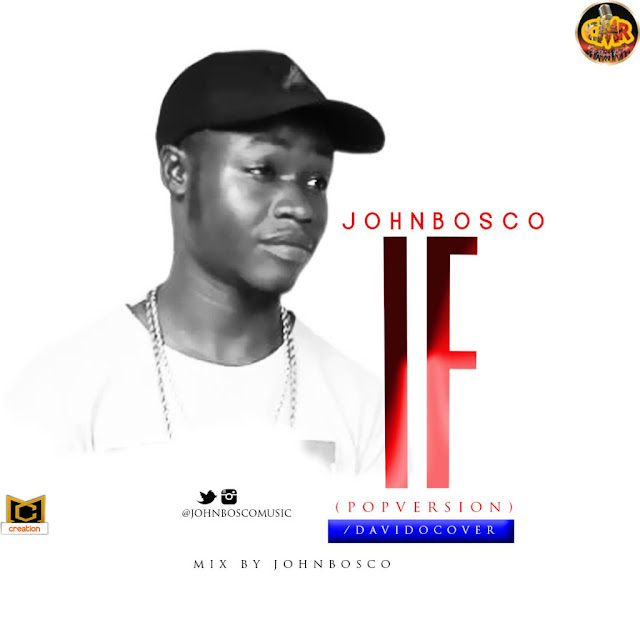 Johnbosco - IF ft. Davido (Pop Version) Mix by @JohnboscoMusic | @iam_Davido