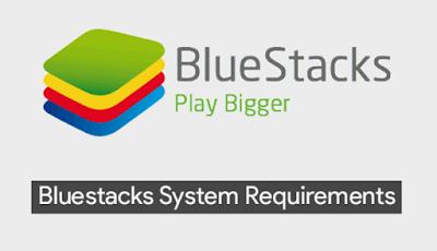 متطلبات تشغيل  وتحميل برنامج BlueStacks محاكي اندرويد على الكمبيوتر مجانا