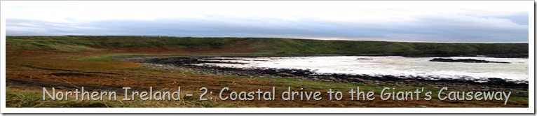 Northern Ireland – 2: Coastal drive to the Giant's Causeway