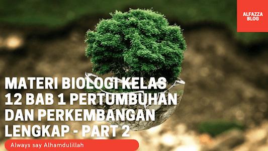 Materi Biologi Kelas 12 BAB 1 Pertumbuhan dan Perkembangan Lengkap - Part 2