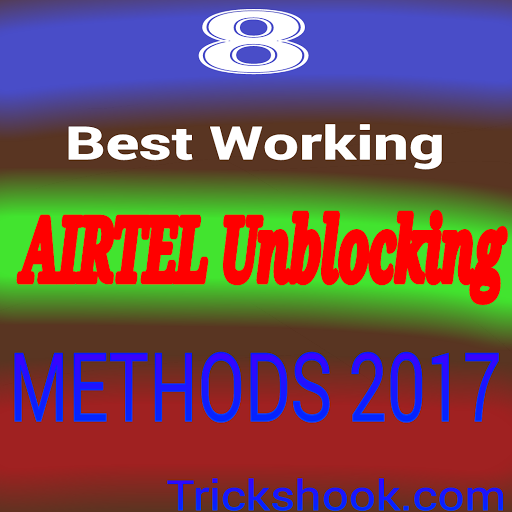 8 Best working Airtel unblocking methods March 2017