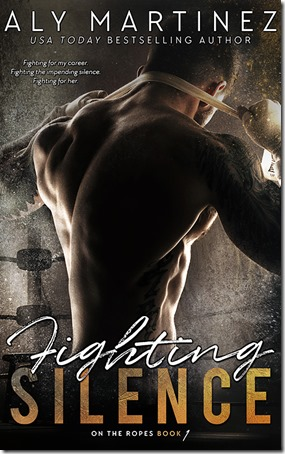 Review: Fighting Silence (On the Ropes #1) by Aly Martinez   About That Story