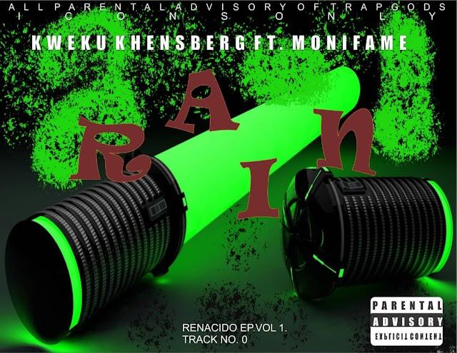Kweku Khenzberg - Rain Ft. Monifame-(Prod. By RyconBeatz)
