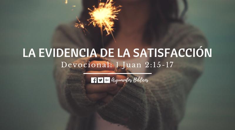Devocional La Evidencia De La Satisfacción 1 Juan 2 15 17