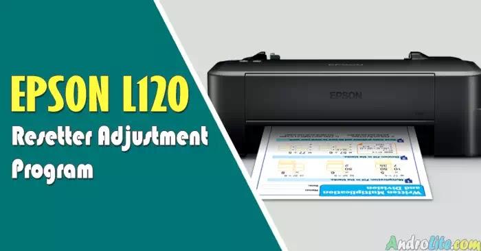 Resetter Epson L120 Download dan Cara Pakai