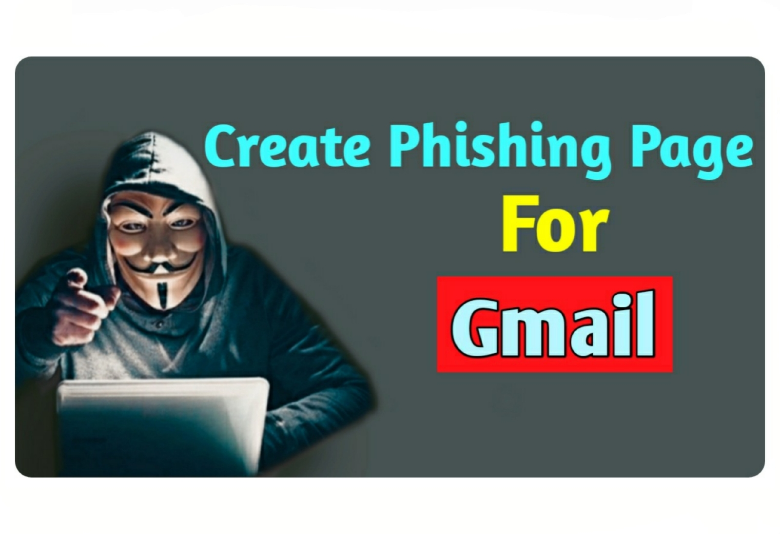 how to create a phishing page for gmail