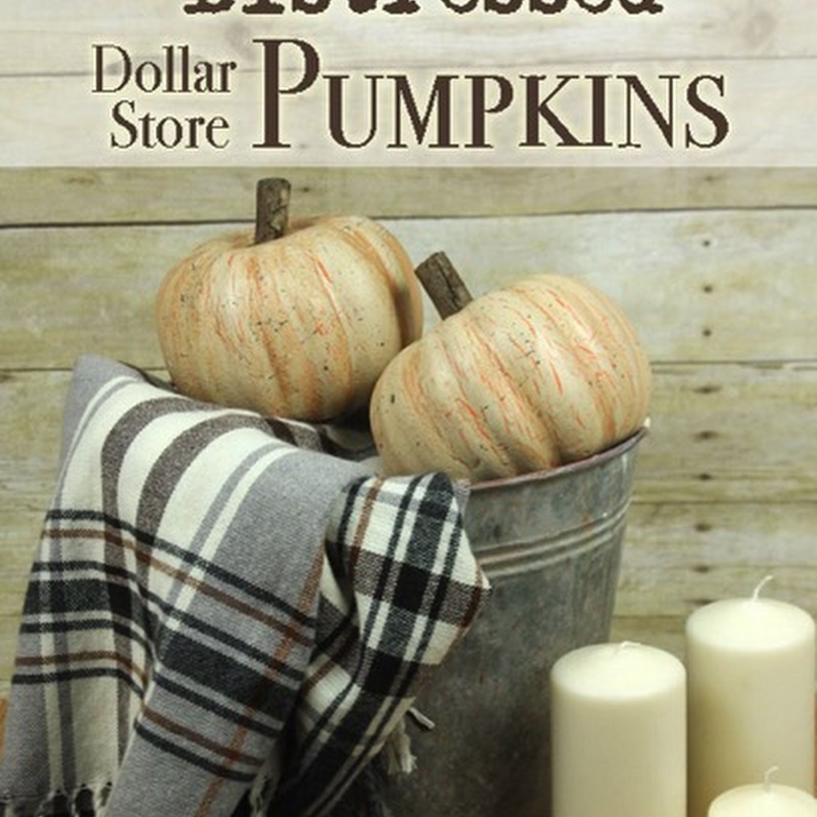 How to store pumpkins - What S Hot Right Now Distressed Dollar Store Pumpkins
