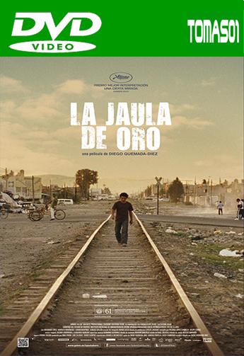 La jaula de oro (2013) DVDRip
