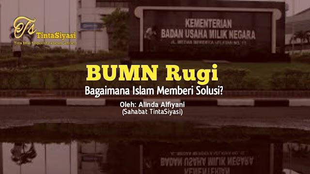 BUMN Rugi, Bagaimana Islam Memberi Solusi?
