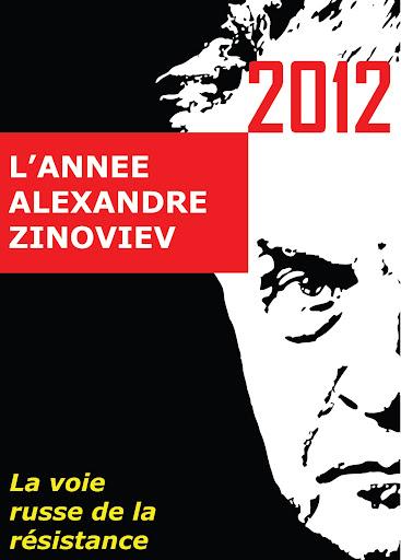 2012 – L'ANNEE ALEXANDRE ZINOVIEV   La voie russe de la résistance