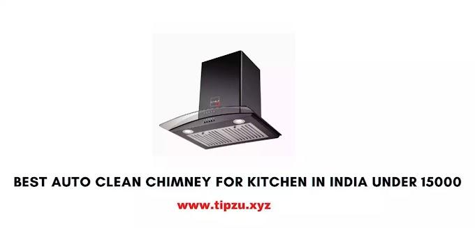 best auto clean chimney for kitchen in india under 15000
