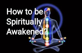 How to be Spiritually Awakened?