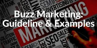 Buzz Marketing: A Complete Step-by-Step  Guide For Beginners.