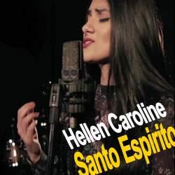 Hellen Caroline - Santo Espírito