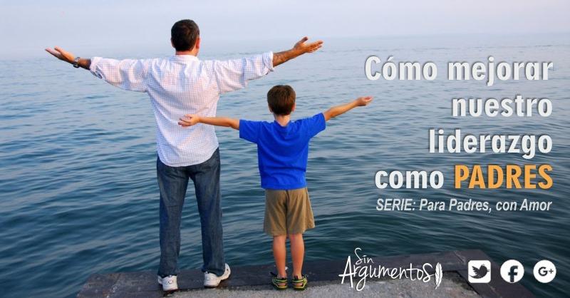 como mejorar nuestro liderazgo como padres