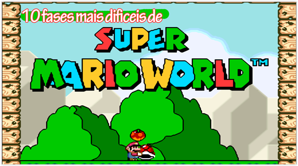 10 fases mais difíceis de Super Mario World