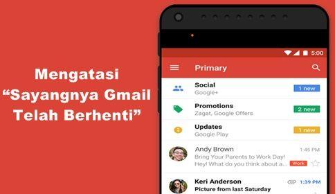"""di smartphone Android dengan tips gampang berikut ini 7 Cara Mengatasi """"Sayangnya Gmail Telah Berhenti"""""""