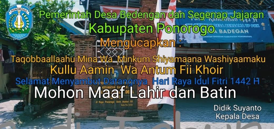 Pemerintahan Desa Badegan Kabupaten Ponorogo dan Segenap Jajaran Mengucapkan Selamat Hari Raya Idul Fitri 1442 H