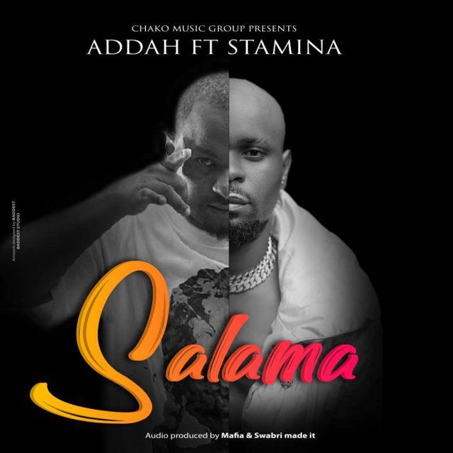 AUDIO: Addah Ft Stamina - Salama   Mp3 DOWNLOAD