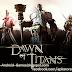 Download Dawn of Titans v1.20.14 APK MOD OBB - Jogos Android