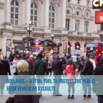 Bollards - a vital tool to protect the public from vehicular assaults