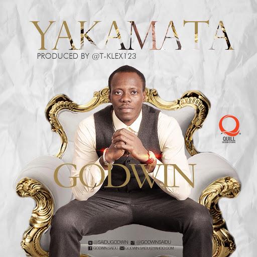 MUSIC: Godwin - Yakamata   @SaiduGodwin