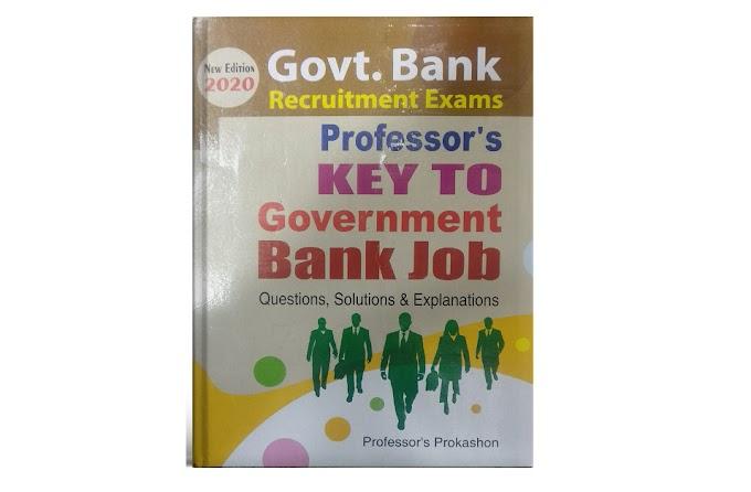 Professor's Key To Govt Bank Job  (সম্পূর্ণ বই) PDF