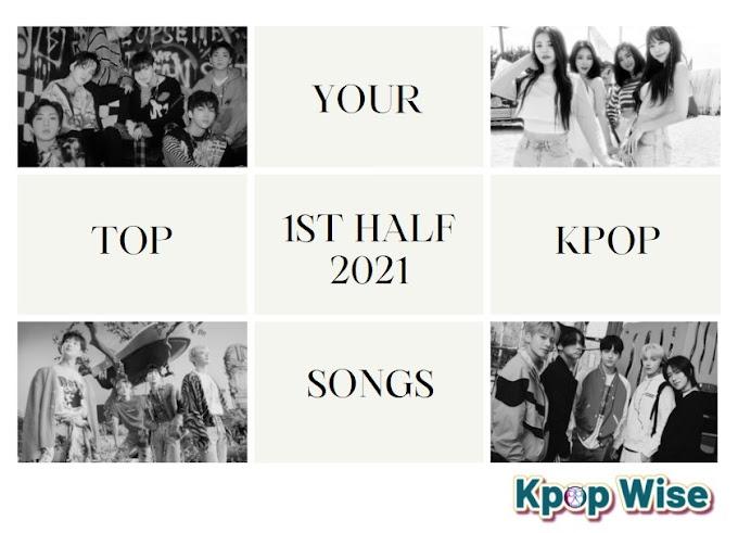 Top 10 Kpop Songs 1st Half of 2021!