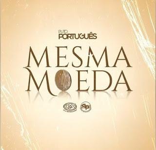 Puto Português - Mesma Moeda (Kizomba)