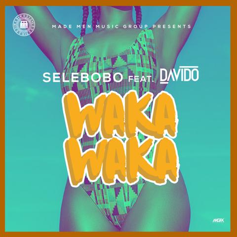 "[MUSIC]: SELEBOBO - ""WAKA WAKA"" (ft. Davido)"