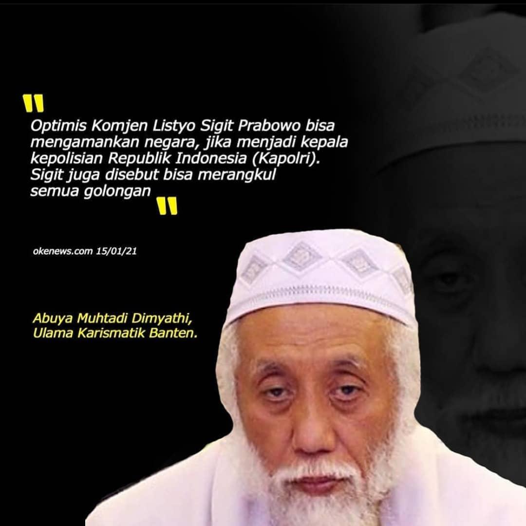 KH. Abuya Muhtadi : Insya Allah Komjen Sigit Mampu Jadi Kapolri