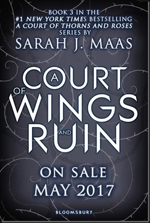 A Court of Wings and Ruin  (A Court of Thorns and Roses #3) by Sarah J. Maas