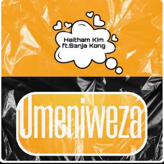 MP3 AUDIO   Haitham Kim ft Sanja Kong – UMENIWEZA (Mp3 Download)