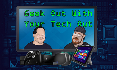Geek Out with Your Tech Out